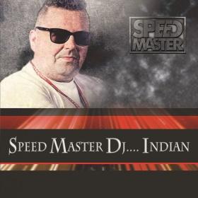 SPEED MASTER DJ - INDIAN
